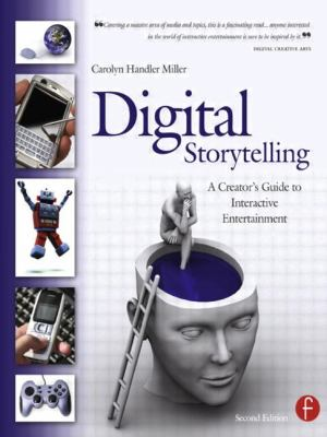 Digital Storytelling: A Creator's Guide to Interactive Entertainment 9780240809595