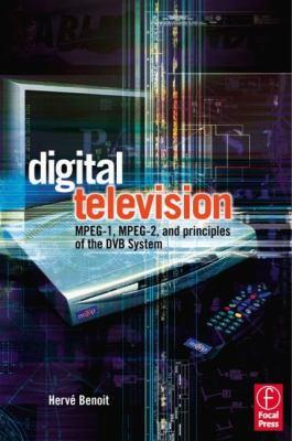 Digital Television: MPEG-1, MPEG-2 and Principles of the Dvb System 9780240516950