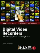 Digital Video Recorders: DVRs Changing TV and Advertising Forever 776054