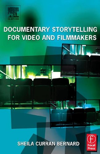 Documentary Storytelling for Video and Filmmakers 9780240805399