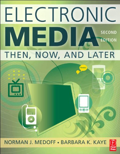Electronic Media: Then, Now, and Later 9780240812564