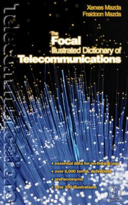 Focal Illustrated Dictionary of Telecommunications 9780240515441