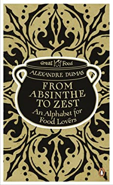 From Absinthe to Zest: An Alphabet for Food Lovers 9780241956373