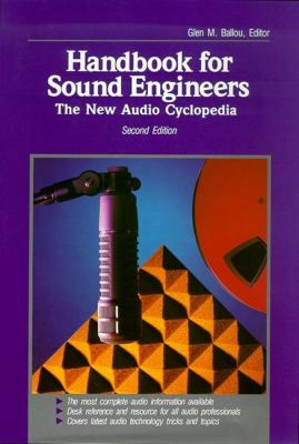 Handbook for Sound Engineers: The New Audio Cyclopedia 9780240803319
