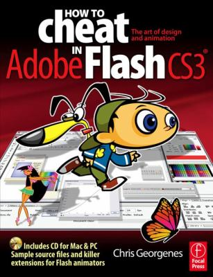How to Cheat in Adobe Flash Cs3: The Art of Design and Animation 9780240520582