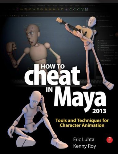 How to Cheat in Maya 2013: Tools and Techniques for Character Animation 9780240525907