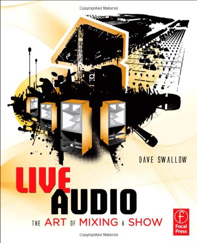 Live Audio: The Art of Mixing a Show 9780240816043