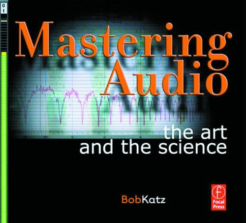 Mastering Audio: The Art and the Science 9780240805450