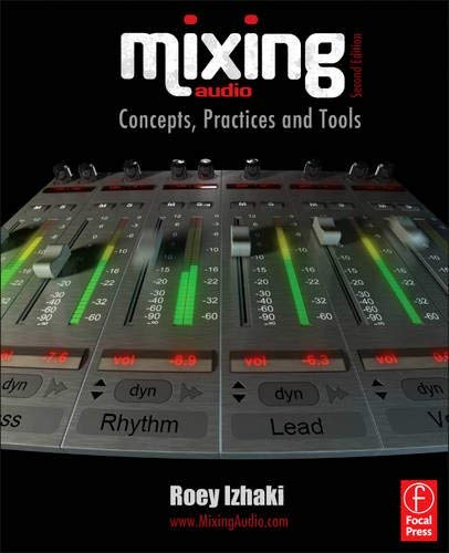 Mixing Audio: Concepts, Practices and Tools 9780240522227