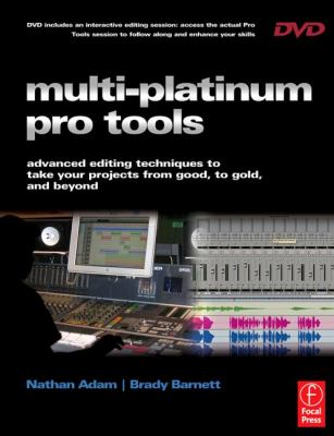 Multi Platinum Pro Tools: Advanced Editing, Pocketing and Autotuning Techniques [With CDROM] 9780240520230