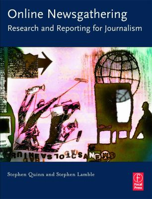 Online Newsgathering: Research and Reporting for Journalism 9780240808512