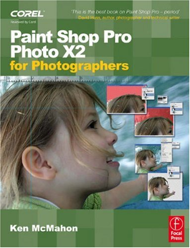 Paint Shop Pro Photo X2 for Photographers 9780240520896