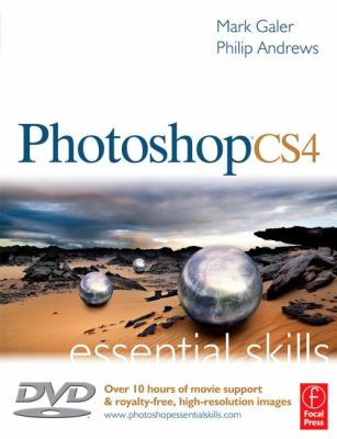 Photoshop CS4 Essential Skills: A Guide to Creative Image Editing [With DVD] 9780240521244