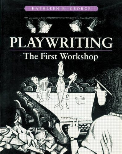 Playwriting: The First Workshop 9780240801902