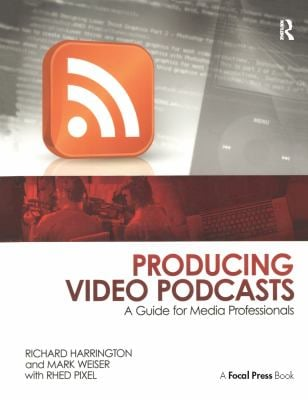 Producing Video Podcasts: A Guide for Media Professionals 9780240810294
