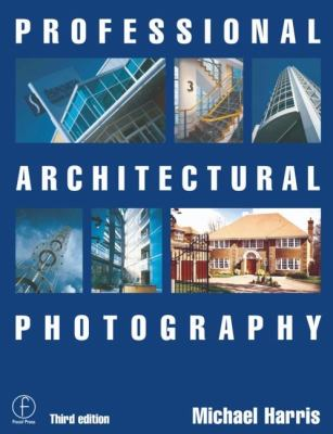 Professional Architectural Photography 9780240516721