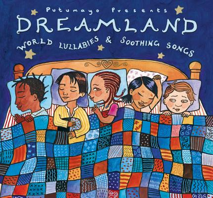 Putumayo Kids Presents: Dreamland 0790248021225