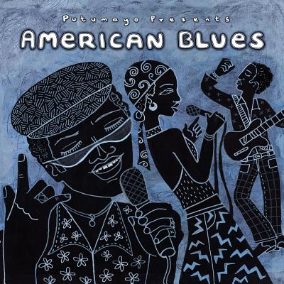 Putumayo Presents: American Blues 0790248021522