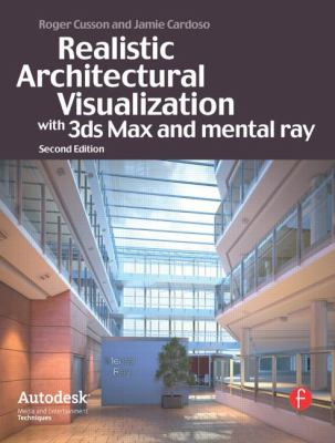 Realistic Architectural Visualization with 3ds Max and Mental Ray 9780240812298