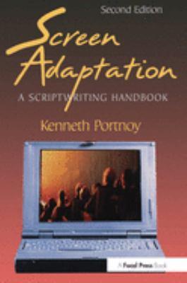 Screen Adaptation: A Scriptwriting Handbook - 2nd Edition