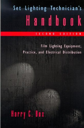 Set Lighting Technician's Handbook: Film Lighting Equipment, Practice, and Electrical Distribution 9780240802572
