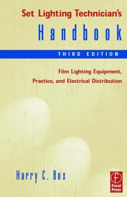 Set Lighting Technician's Handbook: Film Lighting Equipment, Practice, and Electrical Distribution 9780240804958
