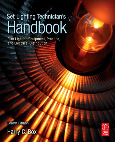Set Lighting Technician's Handbook: Film Lighting Equipment, Practice, and Electrical Distribution 9780240810751