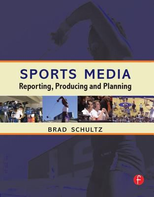 Sports Media: Planning, Production, and Reporting [With CDROM] 9780240807317