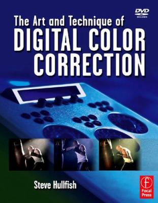 The Art and Technique of Digital Color Correction [With DVD] 9780240809908