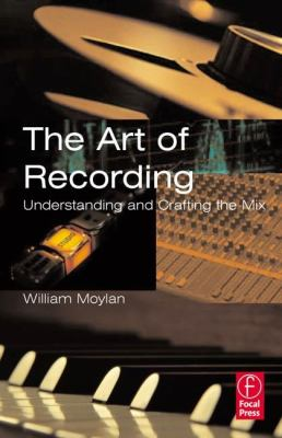 The Art of Recording: Understanding and Crafting the Mix 9780240804835