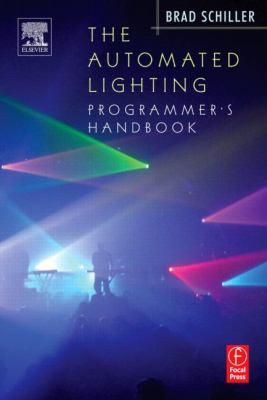 The Automated Lighting Programmer's Handbook 9780240806020