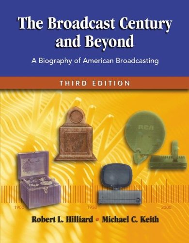 The Broadcast Century and Beyond: A Biography of American Broadcasting 9780240804309
