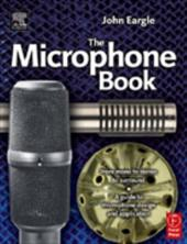 Eargle's the Microphone Book: From Mono to Stereo to Surround - A Guide to Microphone Design and Application 775096