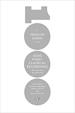 The Penguin Guide to the 1000 Finest Classical Recordings: The Must Have CDs and DVDs. Ivan March ... [Et Al.] 9780241955253
