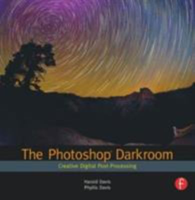 The Photoshop Darkroom: Creative Digital Post-Processing 9780240812595