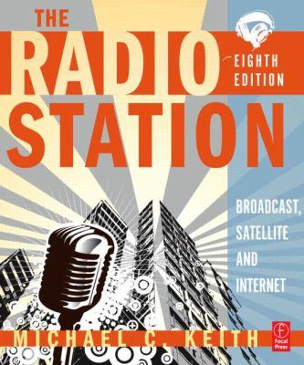 The Radio Station: Broadcast, Satellite & Internet 9780240811864