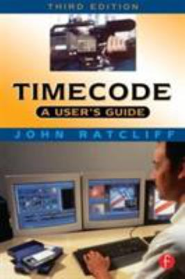 Timecode a User's Guide: A User's Guide 9780240515397