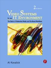 Video Systems in an IT Environment: The Basics of Professional Networked Media and File-Based Workflows 776004