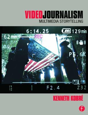Videojournalism: Multimedia Storytelling 9780240814650