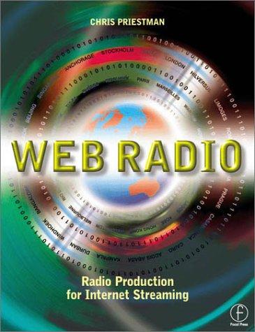 Web Radio: Radio Production for Internet Streaming 9780240516356