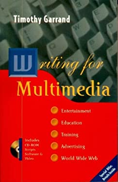 Writing for Multimedia: Entertainment, Education, Training, Advertising and The..., with CD-ROM 9780240802473