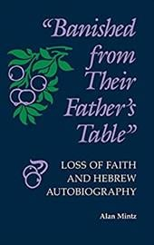 """Banished from Their Father's Table"": Loss of Faith and Hebrew Autobiography 787901"