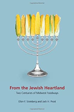 From the Jewish Heartland: Two Centuries of Midwest Foodways 9780252036200