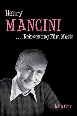 Henry Mancini: Reinventing Film Music 9780252036736