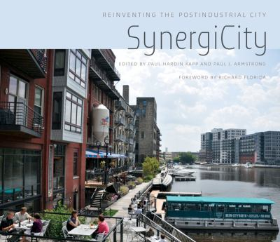 Synergicity: Reinventing the Postindustrial City 9780252036811
