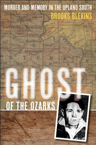 Ghost of the Ozarks: Murder and Memory in the Upland South 9780252036958