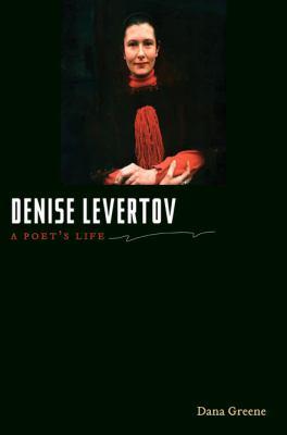 Denise Levertov: A Poet's Life 9780252037108