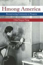 Hmong America: Reconstructing Community in Diaspora