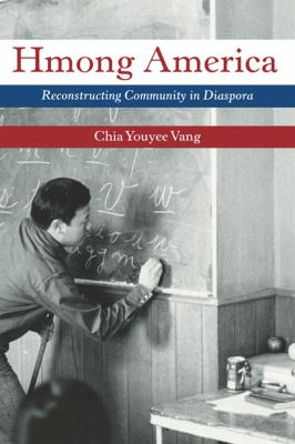 Hmong America: Reconstructing Community in Diaspora 9780252077593