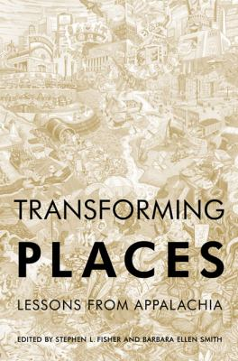 Transforming Places: Lessons from Appalachia 9780252078385